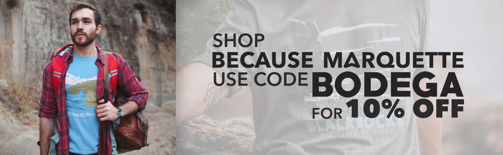 Use code BODEGA at becausemarquette.com for ten percent off your next order
