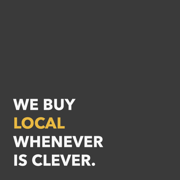 We buy local whenever is clever